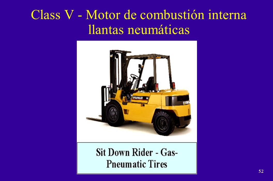 Class V - Motor de combustión interna llantas neumáticas