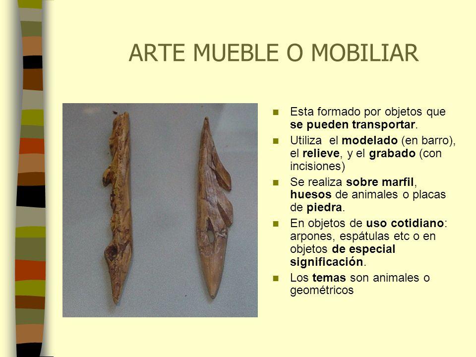ARTE MUEBLE O MOBILIAREsta formado por objetos que se pueden transportar. Utiliza el modelado (en barro), el relieve, y el grabado (con incisiones)