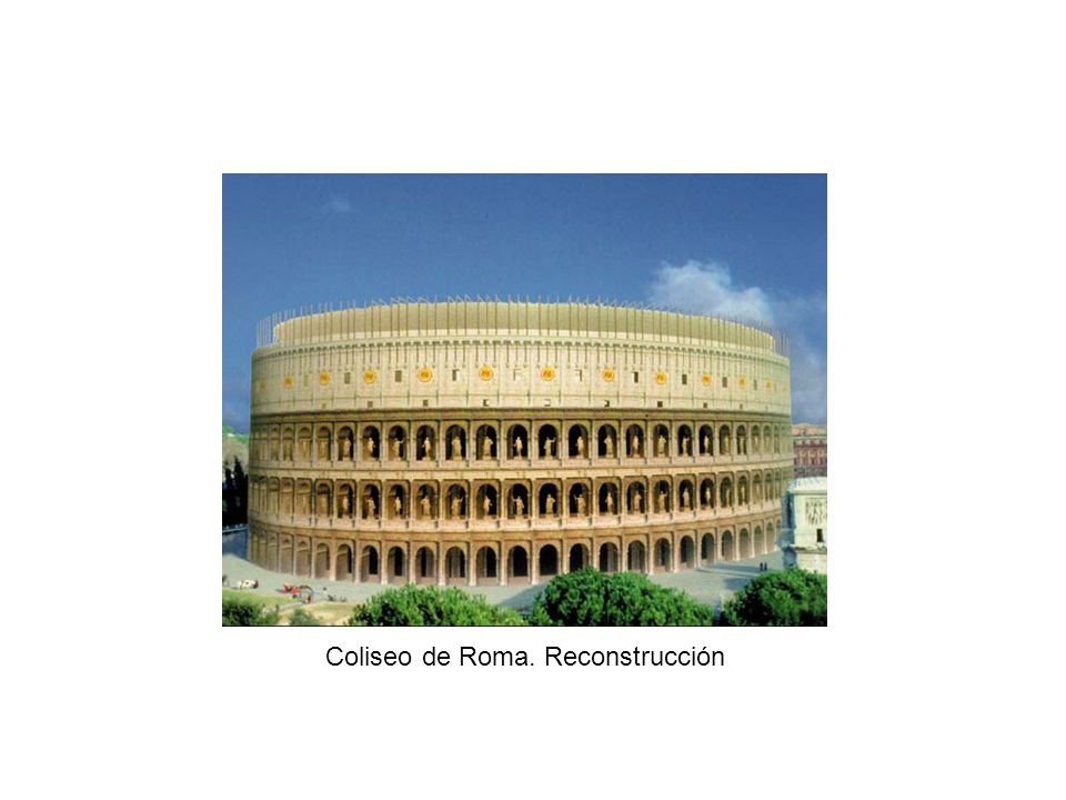 Coliseo de Roma. Reconstrucción