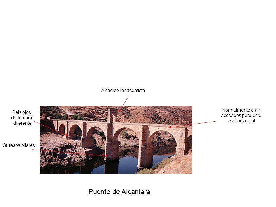Puente de Alcántara Añadido renacentista Normalmente eran Seis ojos