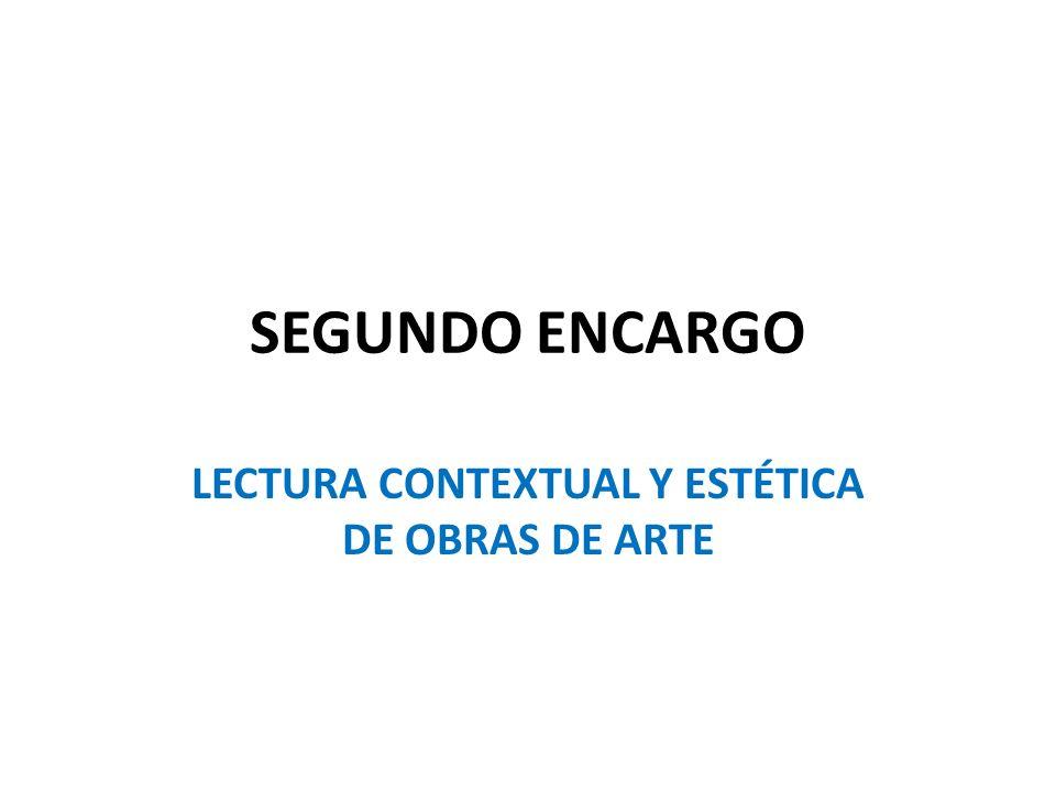 LECTURA CONTEXTUAL Y ESTÉTICA DE OBRAS DE ARTE