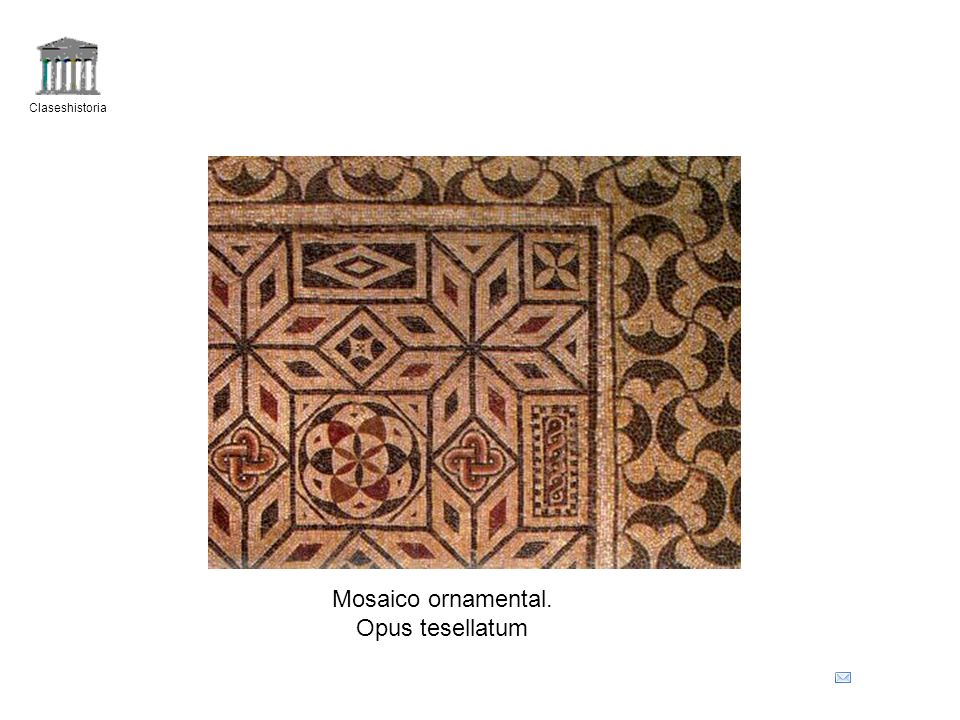 Claseshistoria Mosaico ornamental. Opus tesellatum