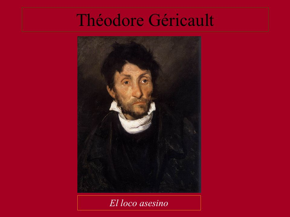 Théodore Géricault El loco asesino