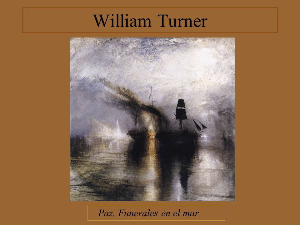 William Turner Paz. Funerales en el mar