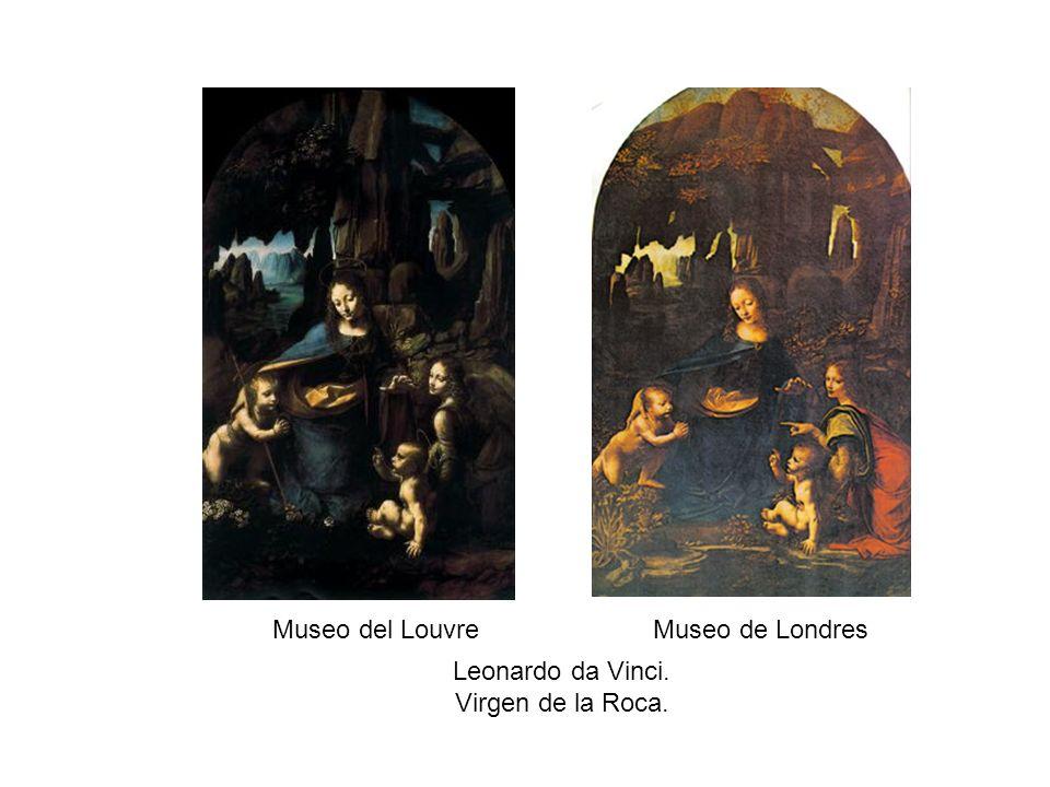 Museo del Louvre Museo de Londres Leonardo da Vinci. Virgen de la Roca.