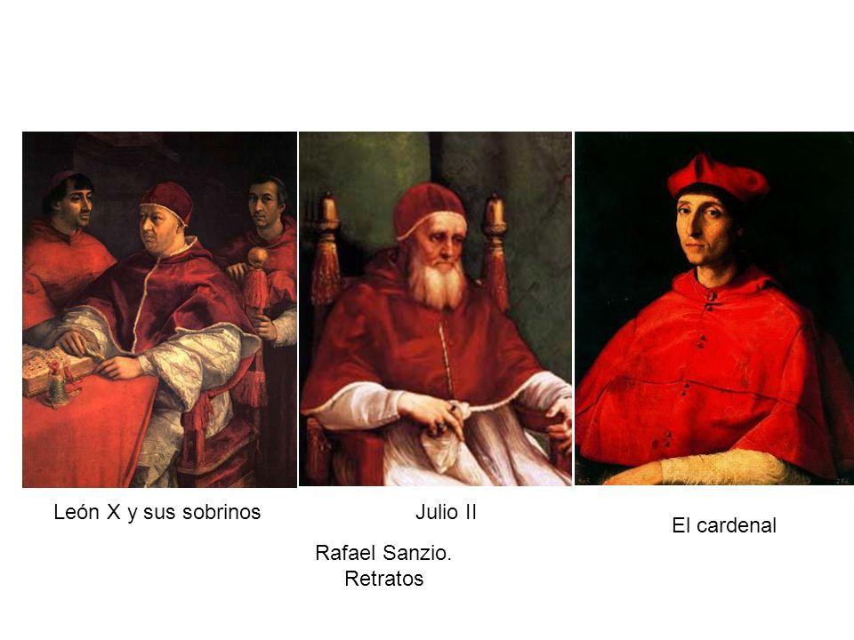 León X y sus sobrinos Julio II El cardenal Rafael Sanzio. Retratos