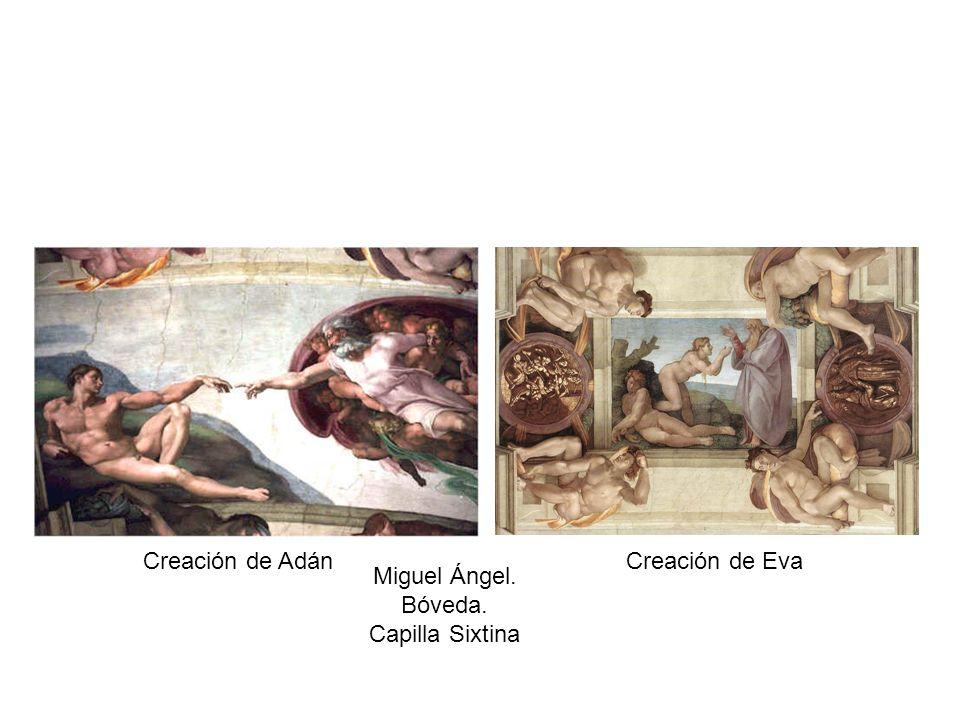 Creación de Adán Creación de Eva Miguel Ángel. Bóveda. Capilla Sixtina