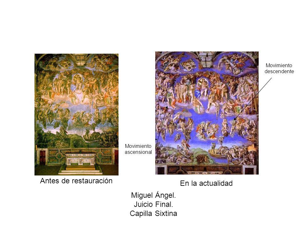 Antes de restauración En la actualidad Miguel Ángel. Juicio Final.