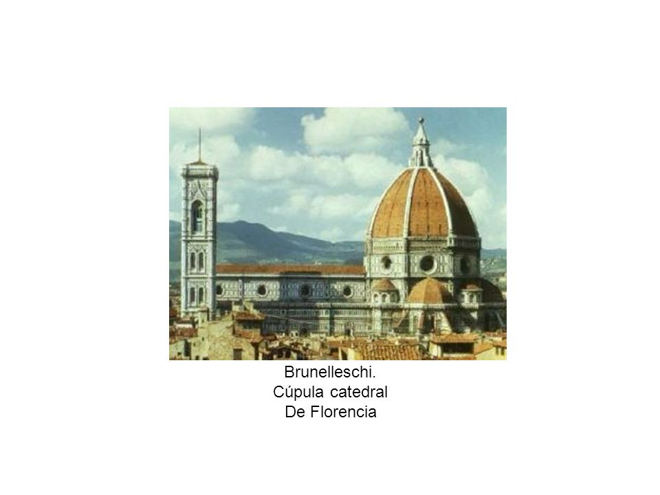 Brunelleschi. Cúpula catedral De Florencia