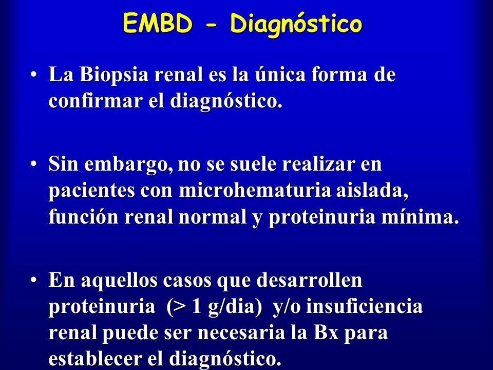 EMBD - Diagnóstico La Biopsia renal es la única forma de confirmar el diagnóstico.