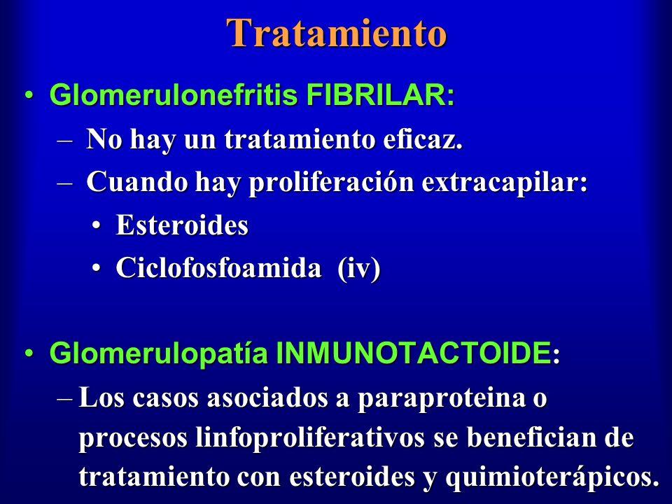 Tratamiento Glomerulonefritis FIBRILAR: No hay un tratamiento eficaz.