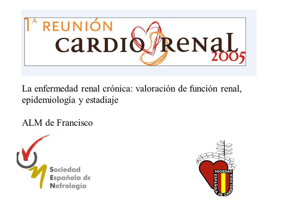 La enfermedad renal crónica: valoración de función renal,
