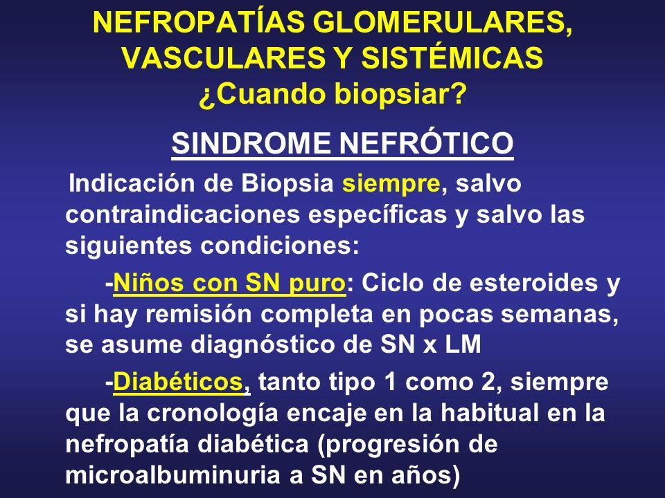 NEFROPATÍAS GLOMERULARES, VASCULARES Y SISTÉMICAS ¿Cuando biopsiar