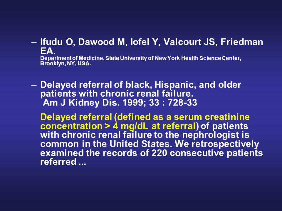 Ifudu O, Dawood M, Iofel Y, Valcourt JS, Friedman EA
