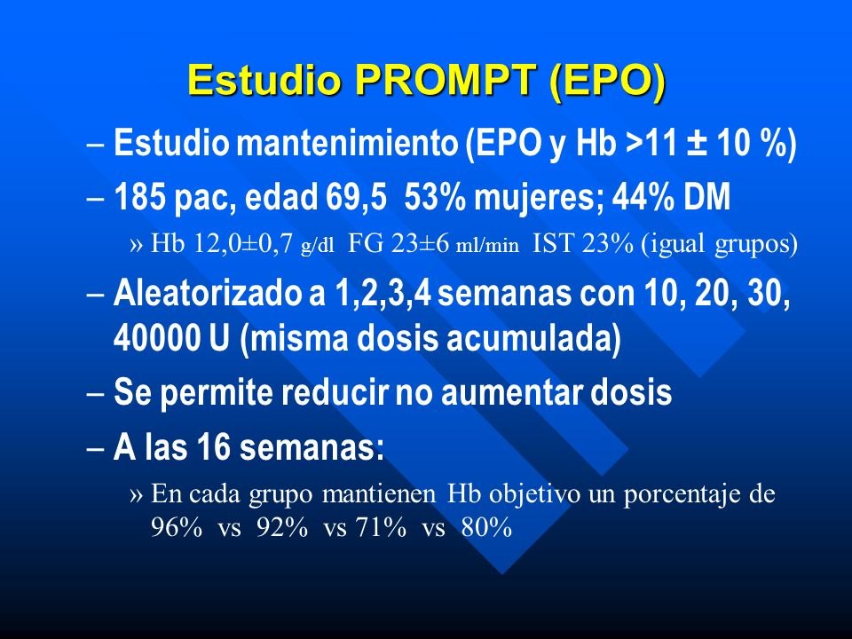 Estudio PROMPT (EPO) Estudio mantenimiento (EPO y Hb >11 ± 10 %)