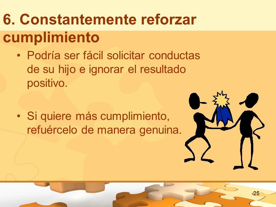 6. Constantemente reforzar cumplimiento