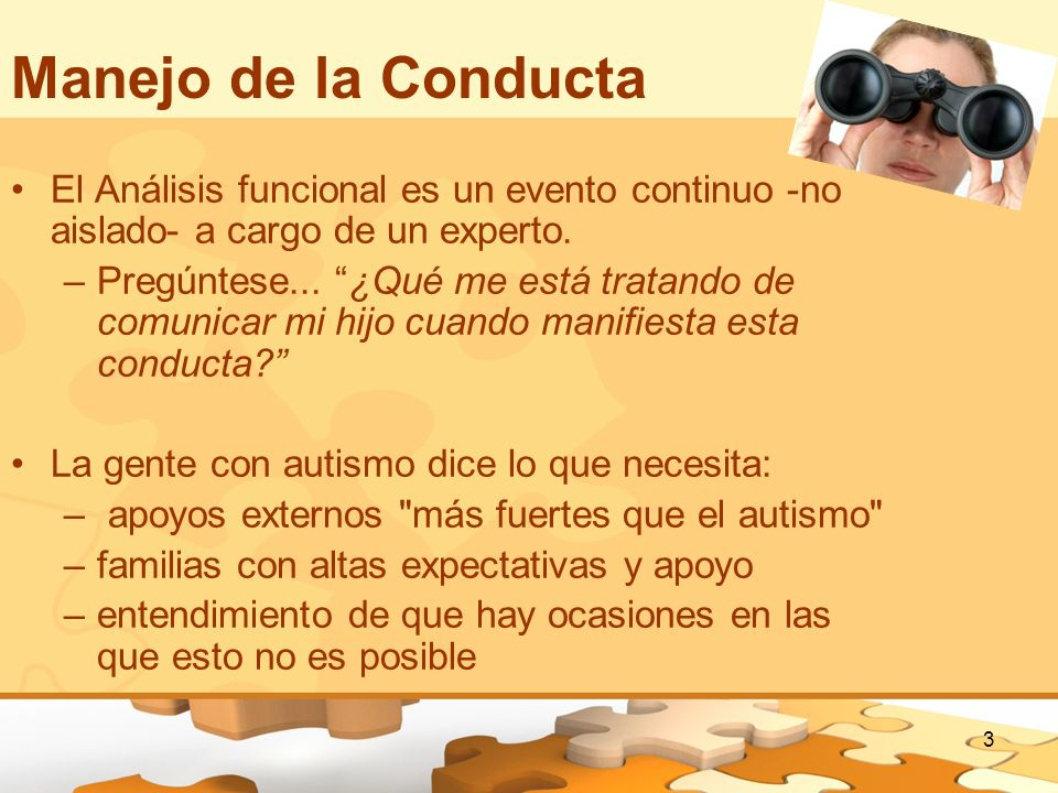 Manejo de la ConductaEl Análisis funcional es un evento continuo -no aislado- a cargo de un experto.