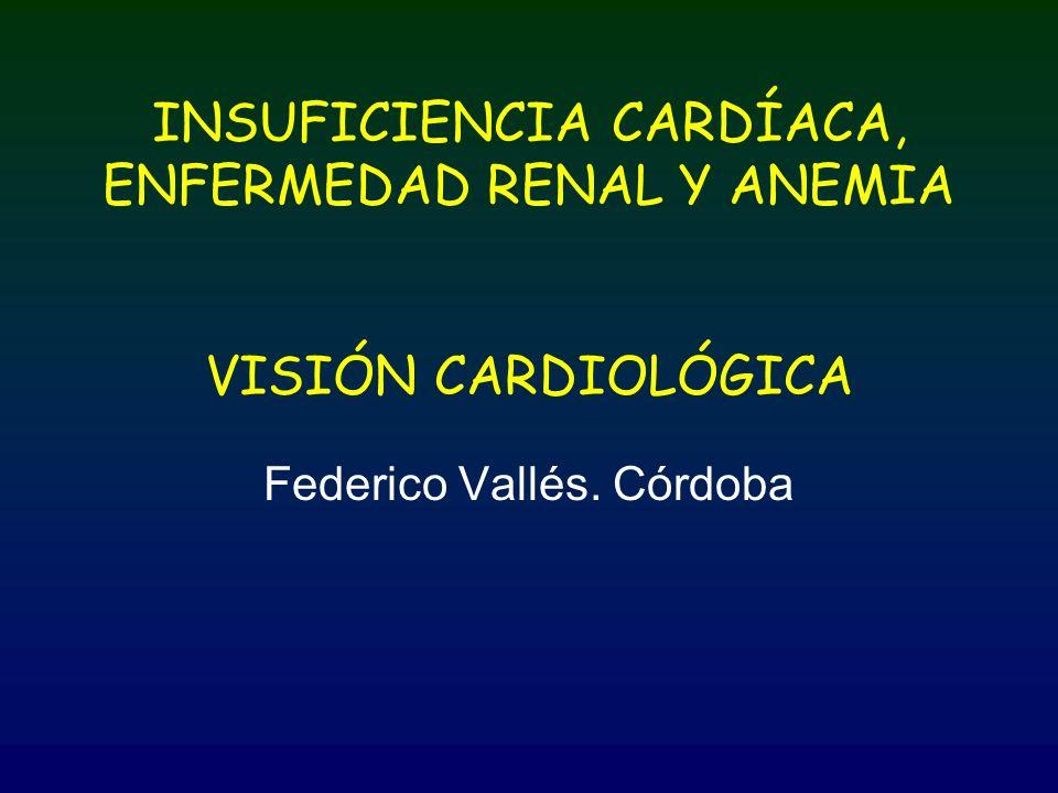 INSUFICIENCIA CARDÍACA, ENFERMEDAD RENAL Y ANEMIA VISIÓN CARDIOLÓGICA
