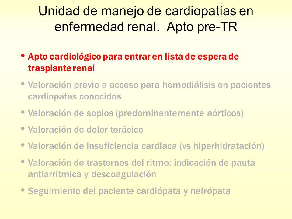 Unidad de manejo de cardiopatías en enfermedad renal. Apto pre-TR