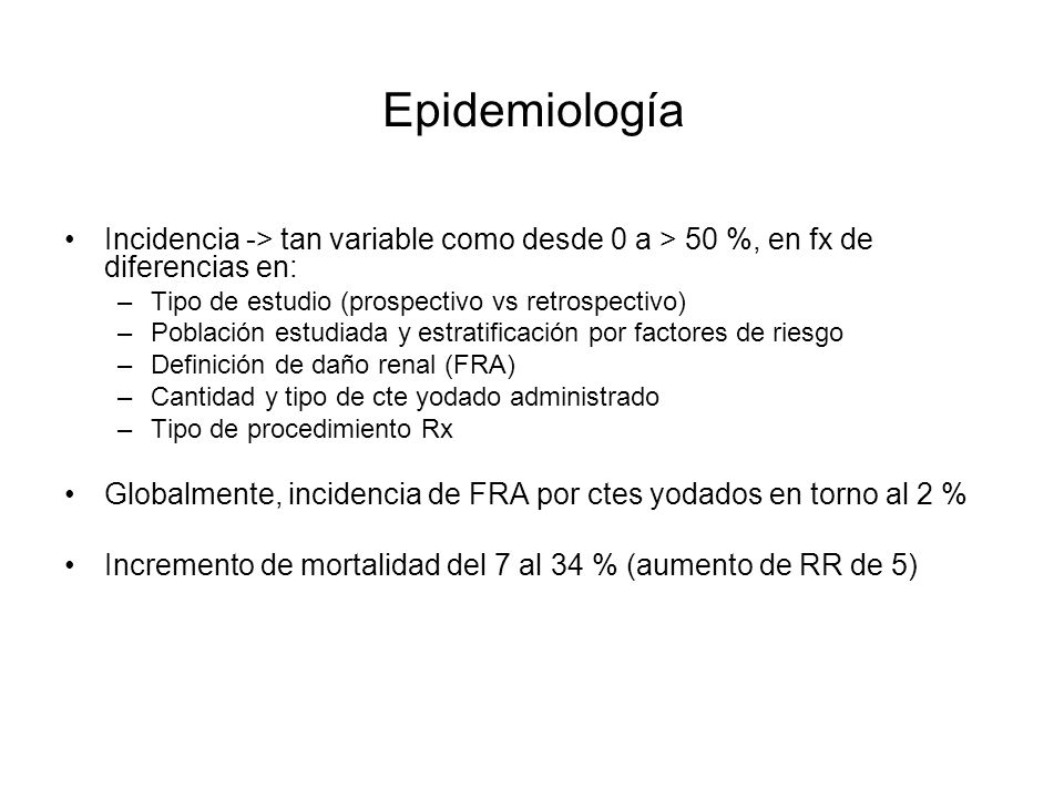 Epidemiología Incidencia -> tan variable como desde 0 a > 50 %, en fx de diferencias en: Tipo de estudio (prospectivo vs retrospectivo)