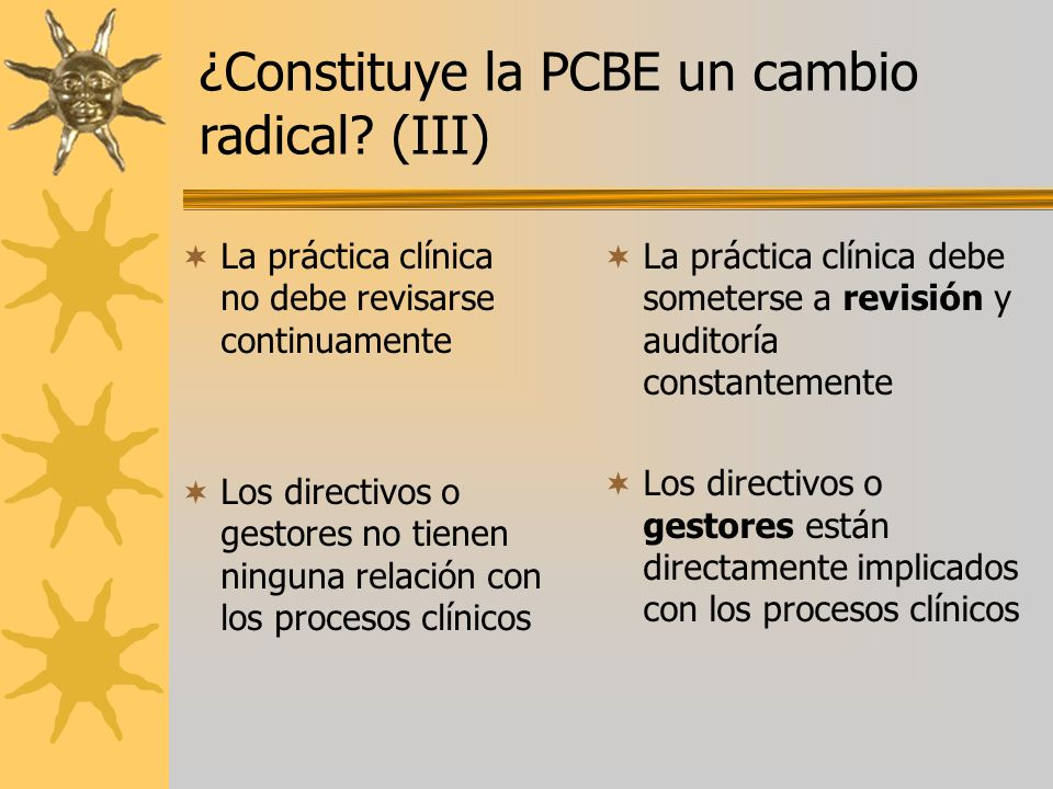 ¿Constituye la PCBE un cambio radical (III)