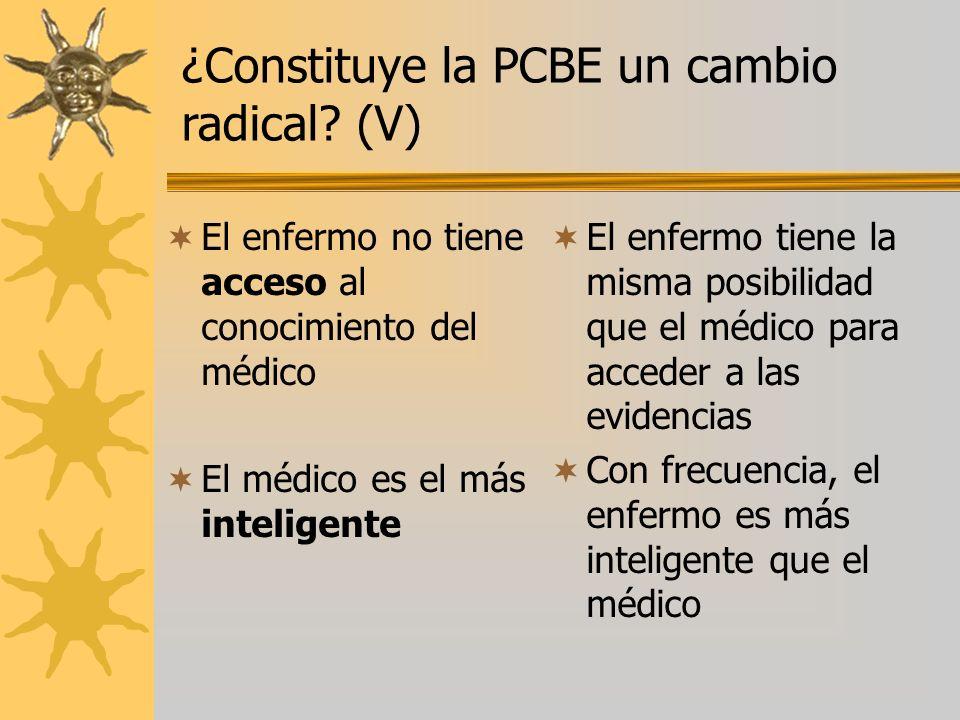 ¿Constituye la PCBE un cambio radical (V)