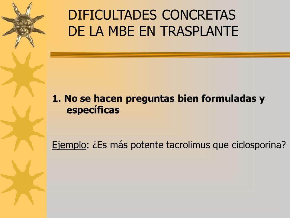 DIFICULTADES CONCRETAS DE LA MBE EN TRASPLANTE