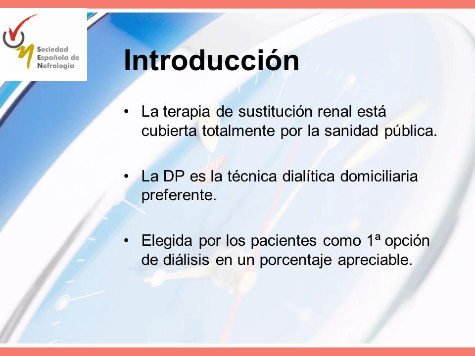 Introducción La terapia de sustitución renal está cubierta totalmente por la sanidad pública. La DP es la técnica dialítica domiciliaria preferente.