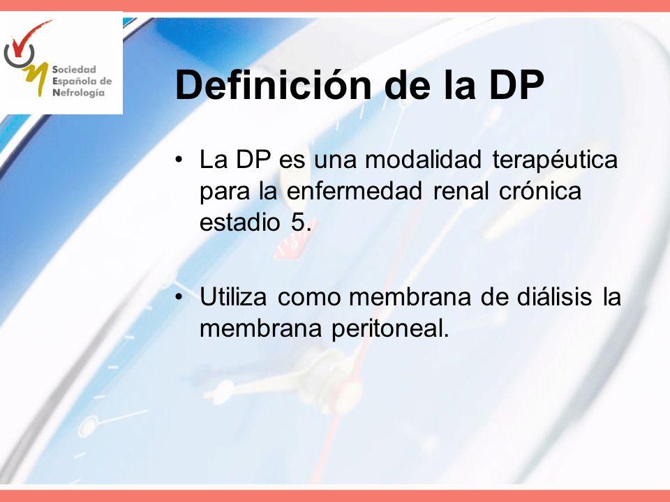 Definición de la DP La DP es una modalidad terapéutica para la enfermedad renal crónica estadio 5.