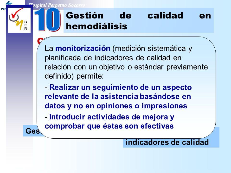 10 Gestión de calidad en hemodiálisis Objetivo: