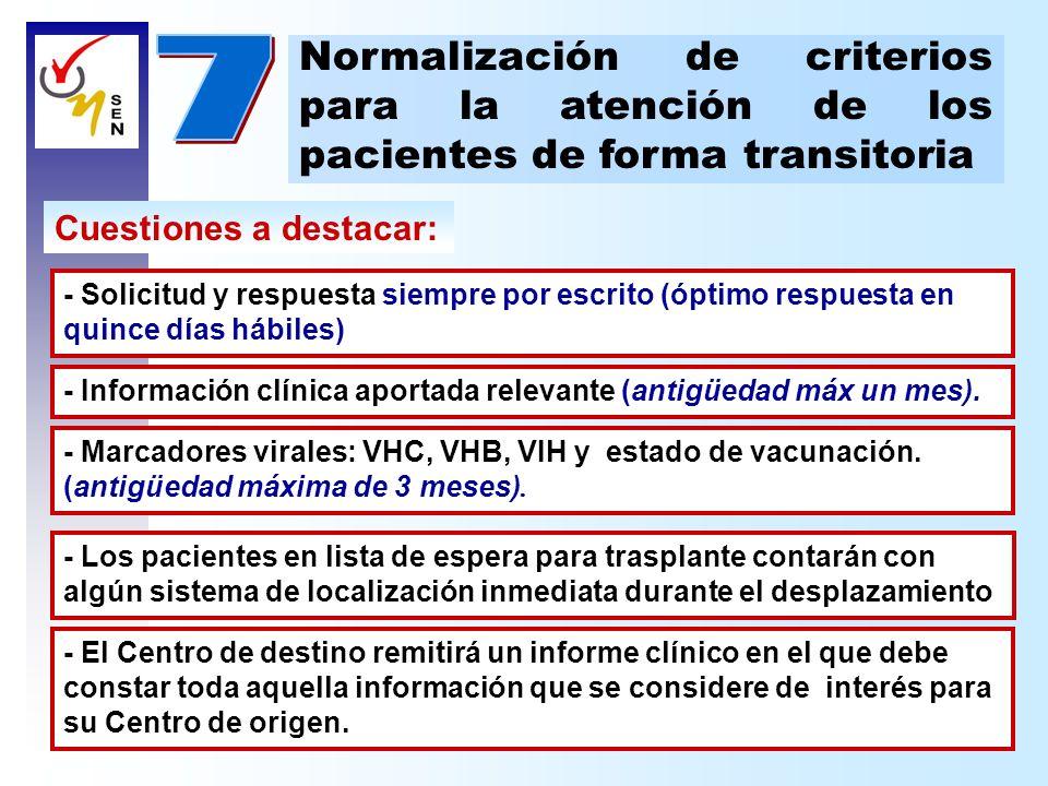 7 Normalización de criterios para la atención de los pacientes de forma transitoria. Cuestiones a destacar: