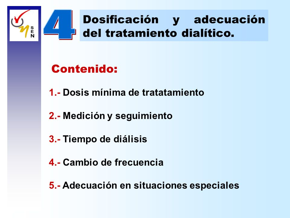 4 Dosificación y adecuación del tratamiento dialítico. Contenido: