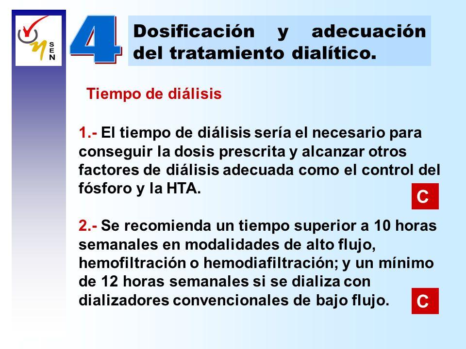 4 Dosificación y adecuación del tratamiento dialítico. C C