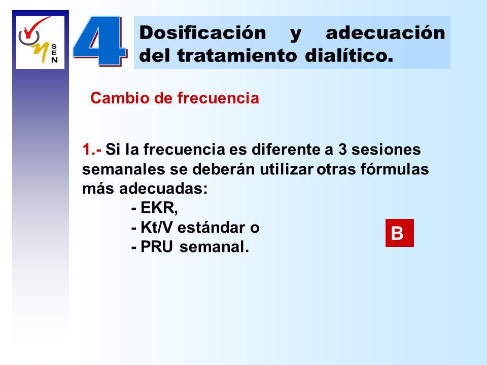 4 Dosificación y adecuación del tratamiento dialítico. B