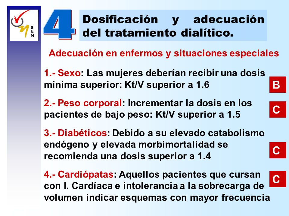 4 Dosificación y adecuación del tratamiento dialítico. B C C C