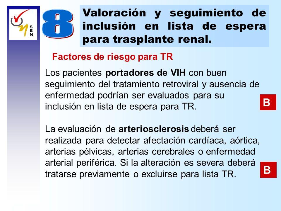 Valoración y seguimiento de inclusión en lista de espera para trasplante renal.