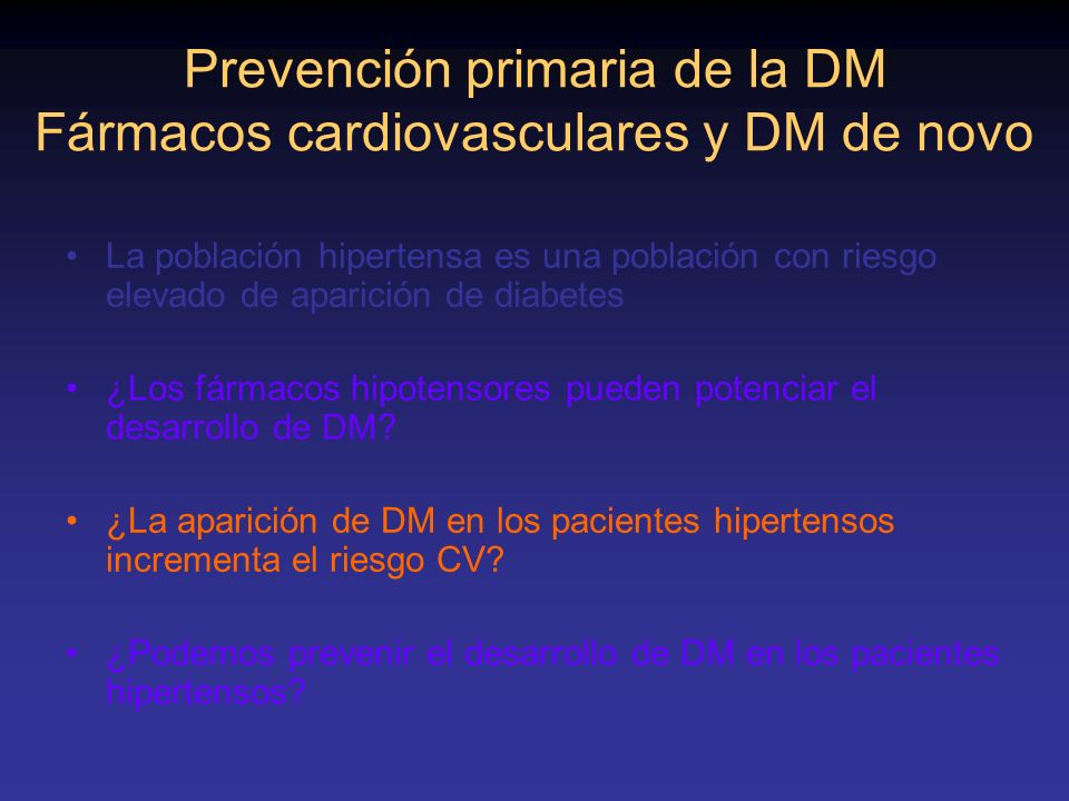 Prevención primaria de la DM Fármacos cardiovasculares y DM de novo