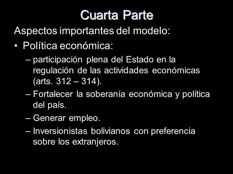 Cuarta Parte Aspectos importantes del modelo: Política económica: