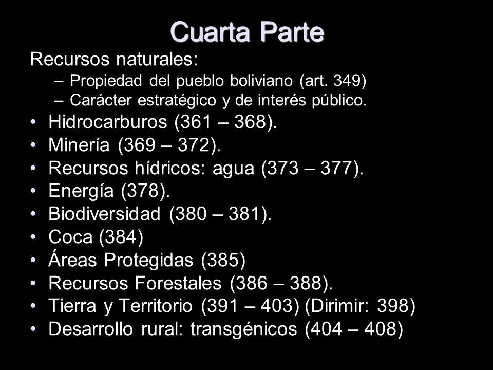 Cuarta Parte Recursos naturales: Hidrocarburos (361 – 368).