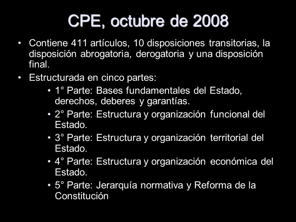 CPE, octubre de 2008 Contiene 411 artículos, 10 disposiciones transitorias, la disposición abrogatoria, derogatoria y una disposición final.