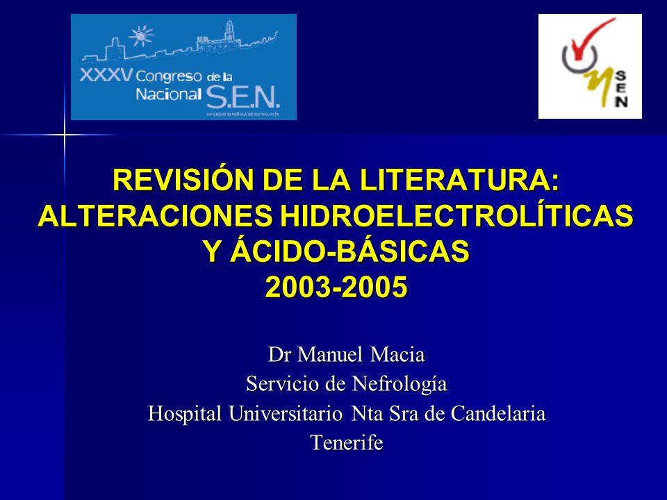 REVISIÓN DE LA LITERATURA: ALTERACIONES HIDROELECTROLÍTICAS Y ÁCIDO-BÁSICAS 2003-2005