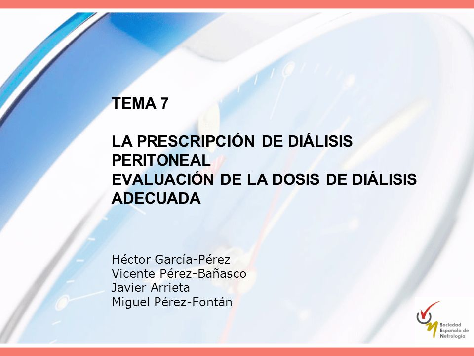 TEMA 7 LA PRESCRIPCIÓN DE DIÁLISIS PERITONEAL EVALUACIÓN DE LA DOSIS DE DIÁLISIS ADECUADA