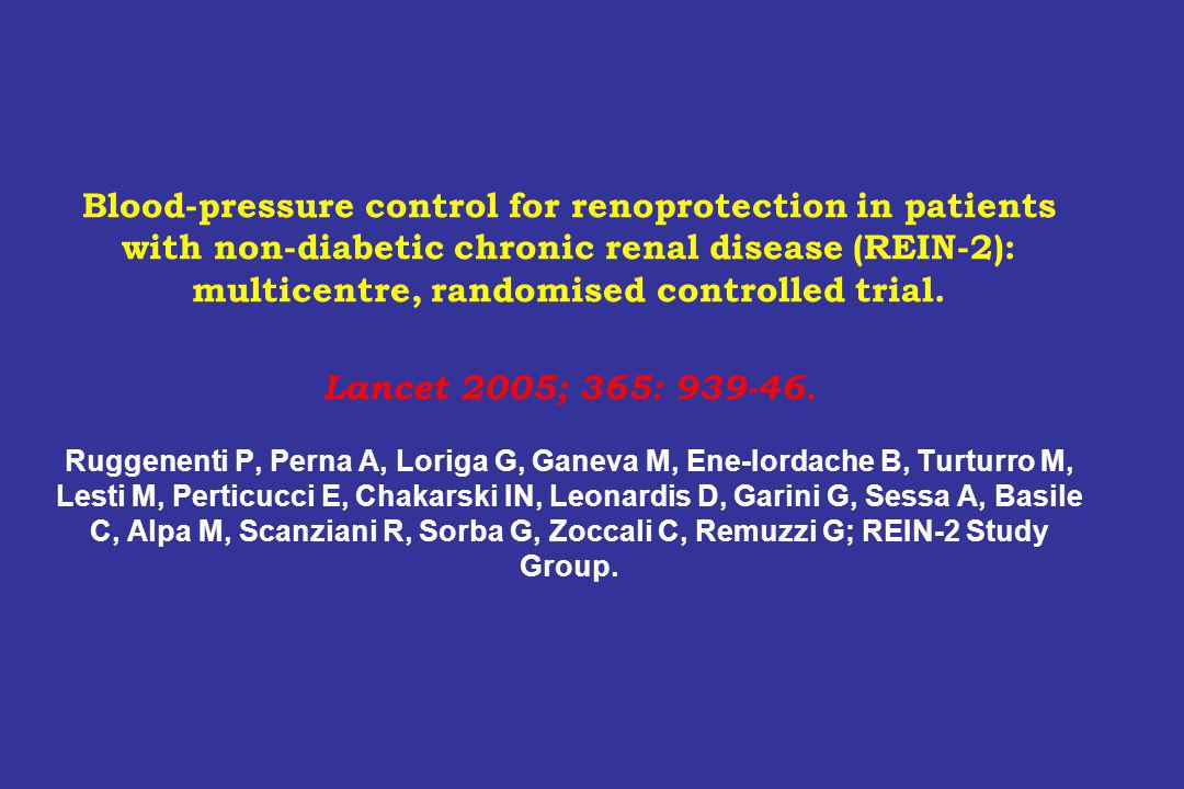Blood-pressure control for renoprotection in patients with non-diabetic chronic renal disease (REIN-2): multicentre, randomised controlled trial.