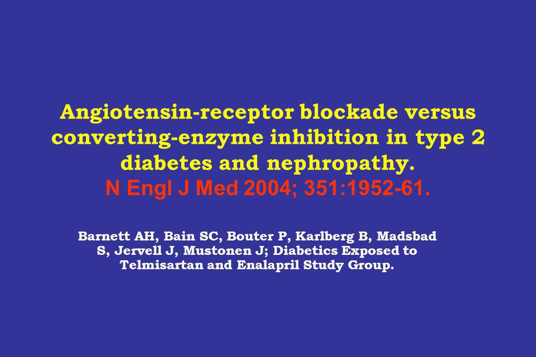 Angiotensin-receptor blockade versus converting-enzyme inhibition in type 2 diabetes and nephropathy. N Engl J Med 2004; 351:1952-61.