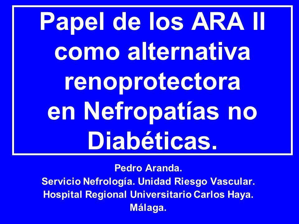 Papel de los ARA II como alternativa renoprotectora en Nefropatías no Diabéticas.