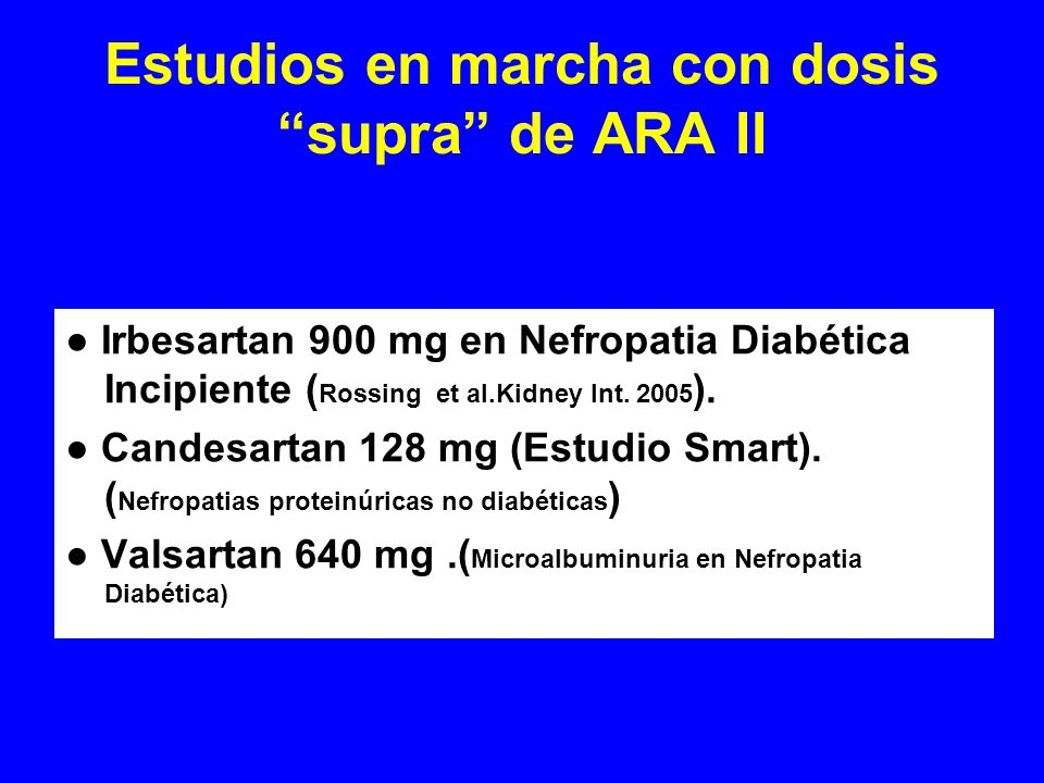 Estudios en marcha con dosis supra de ARA II