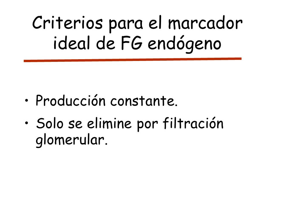 Criterios para el marcador ideal de FG endógeno