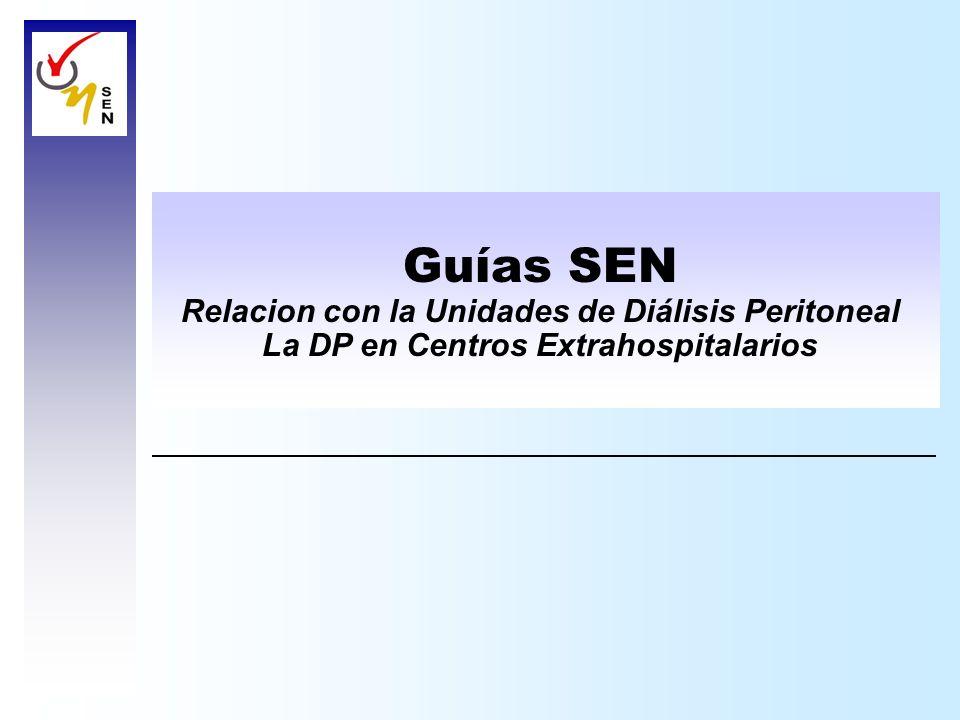 Guías SEN Relacion con la Unidades de Diálisis Peritoneal La DP en Centros Extrahospitalarios