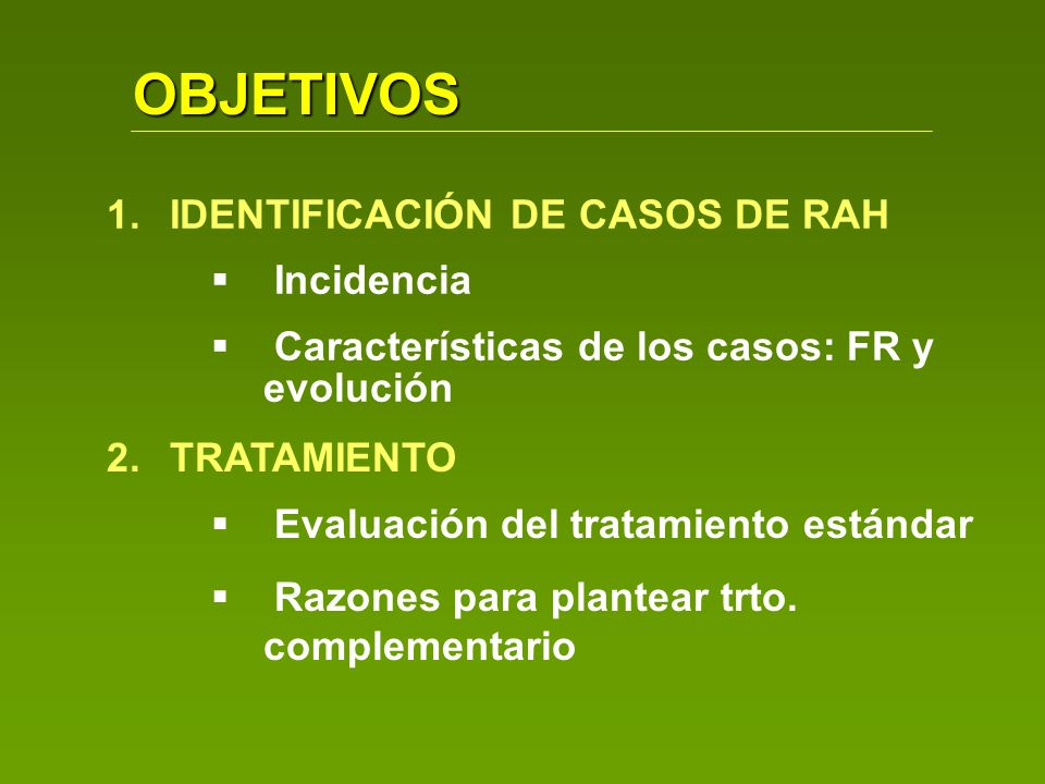 OBJETIVOS IDENTIFICACIÓN DE CASOS DE RAH Incidencia