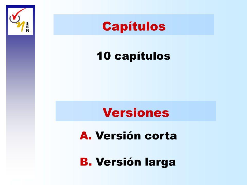 Capítulos 10 capítulos Versiones A. Versión corta B. Versión larga